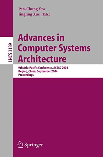 Advances in Computer Systems Architecture: 9th Asia-Pacific Conference, ACSAC 2004, Beijing, China, September 7-9, 2004, Proceedings (Lecture Notes in Computer Science) by Springer