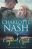 Crystal Creek: A Walker-Bell Novel (The Walker-Bell Stories #3) (Volume 3) by  Charlotte Nash in stock, buy online here