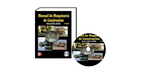 Manual De Maquinaria De Construccion + Cd-rom. Precio En Dolares: MANUEL DIAZ DEL RIO: Amazon.com: Books