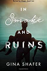 In Smoke And Ruins (Burned By Magic) Paperback
