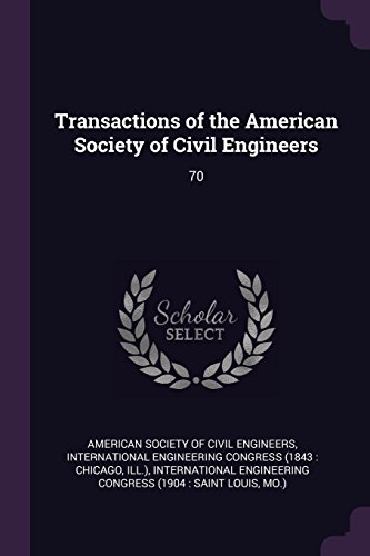 Transactions of the American Society of Civil Engineers: 70