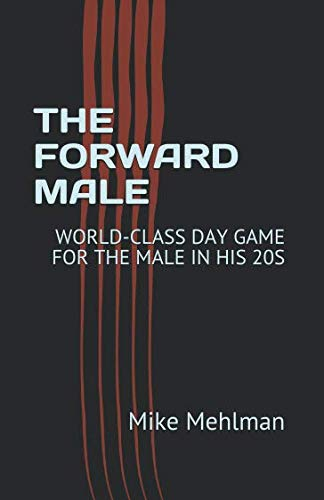 THE FORWARD MALE: WORLD-CLASS DAY GAME FOR THE MALE IN HIS 20S (Best Pick Up Jokes)