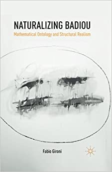 Book Naturalizing Badiou: Mathematical Ontology and Structural Realism