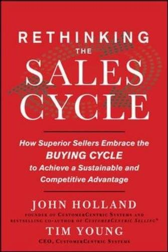 """Align your selling methods with their buying habits for a win-win relationship! """"The digital age has dramatically changed the selling profession. John Holland and Tim Young will bring you up to date on their new rules for a customer-centric approach...."""