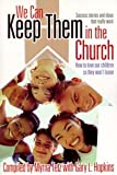 We Can Keep Them in the Church, Myrna Tetz, Gary Hopkins, 0816319987