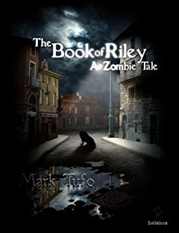 The Book Of Riley A Zombie Tale by [Tufo, Mark]