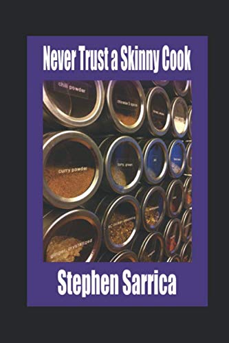 Never Trust a Skinny Cook by Stephen Sarrica