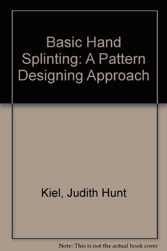 Basic Hand Splinting: A Pattern Designing Approach (Splint Hand Patterns)