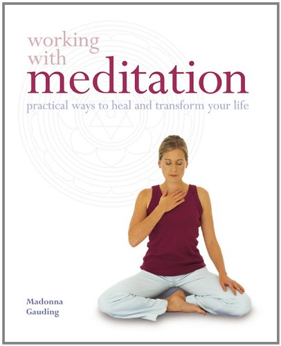Download Working with Meditation: Practical Ways to Heal and Transform Your Life pdf