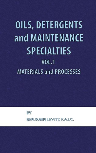 Oils, Detergents and Maintenance Specialties, Volume 1, Materials and Processes by Brand: Chemical Publishing Company