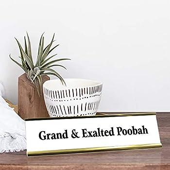 Grand /& Exalted Poobah Desk Plate Funny Desk Plate 289//BlackHolder