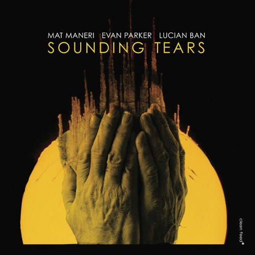 Sounding Tears With Evan Parker & Lucian - L Ban