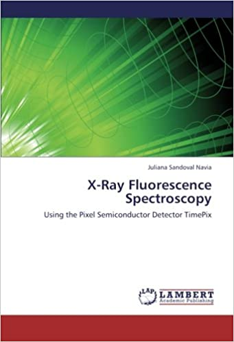 X-Ray Fluorescence Spectroscopy: Using the Pixel Semiconductor Detector TimePix: Amazon.es: Juliana Sandoval Navia: Libros en idiomas extranjeros