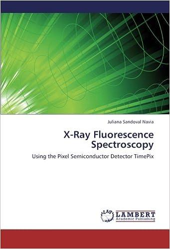 X-Ray Fluorescence Spectroscopy: Using the Pixel Semiconductor Detector TimePix: Amazon.es: Juliana Sandoval Navia: Libros en idiomas extranjeros