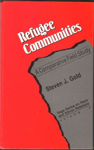 (Refugee Communities: A Comparative Field Study (SAGE Series on Race and Ethnic)