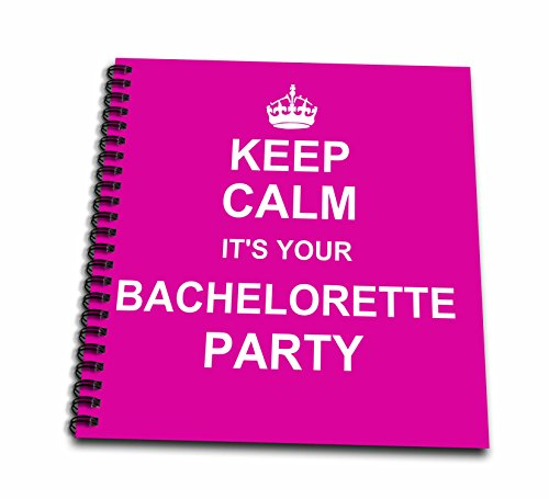 3dRose db_157636_1 Keep Calm Its Your Bachelorette Party Girly Bride Crew Humorous Hen Night Fun Funny Hot Pink Drawing Book, 8 by 8'' by 3dRose