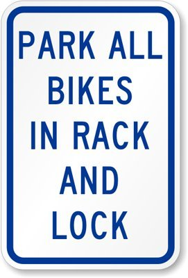 Park All Bikes in Rack and Lock Sign, 18