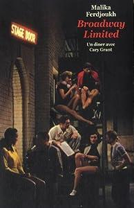vignette de 'Broadway limited n° 1<br /> Un dîner avec Cary Grant (Malika Ferdjoukh)'