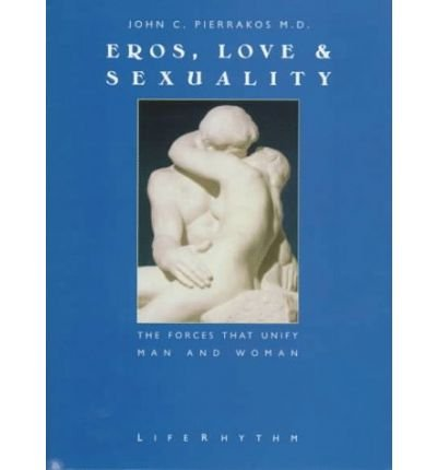 Download Eros, Love & Sexuality: The Forces That Unify Man and Woman (Paperback) - Common ebook