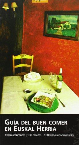 Guia del buen comer en euskal herria (mugalari) - 100 restaurantes, 100 recetas, 100 vinos recomendados