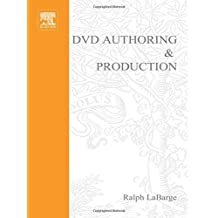 DVD Authoring and Production by Ralph LaBarge (2001-08-04)