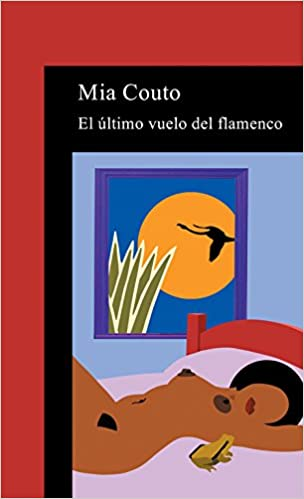 El ultimo vuelo del flamenco: Mia Couto: 9788420443386: Amazon.com: Books