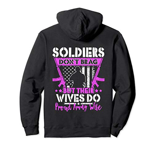 Soldiers Don't Brag Their Wives Do Proud Army Wife Hoodie
