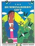 The Hummingbirds' Gift, Stefan Czernecki, Timothy Rhodes, 1563347202