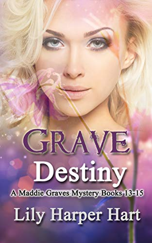 Grave Destiny: A Maddie Graves Mystery Books 13-15 by [Hart, Lily Harper]
