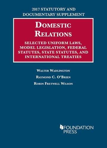 Wadlington, O'Brien, and Wilson's Statutory and Documentary Supplement on Domestic Relations (University Casebook Series)