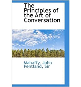 The Principles of the Art of Conversation- Common