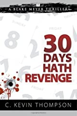 Thirty Days Hath Revenge by C. Kevin Thompson (2014-02-12) Paperback
