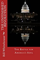The Unfinished Revolution: The Battle for America's Soul