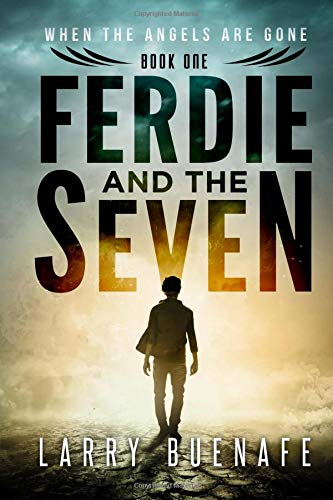 Ferdie and The Seven: When the Angels are Gone (Volume 1) PDF