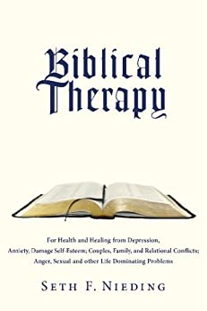 Biblical Therapy: For Health and Healing from Depression ...