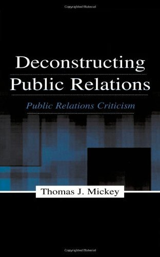 By Thomas Mickey - Deconstructing Public Relations Pr: 1st (first) Edition ebook