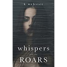 Whispers and the Roars