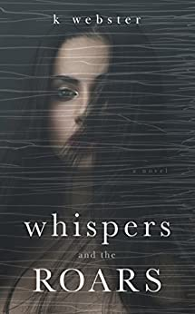 Whispers and the Roars by [Webster, K]