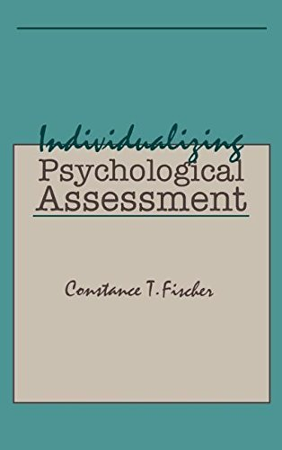 Individualizing Psychological Assessment: A Collaborative and Therapeutic Approach by Constance T. Fischer (1994-01-01)