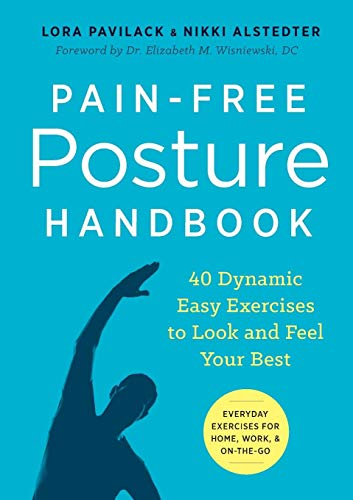 Pain-Free Posture Handbook: 40 Dynamic Easy Exercises to Look and Feel Your Best (Best Way To Improve Your Posture)