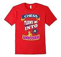 Chess Turns Me Into a Unicorn - Cool Chess Gift T-Shirt
