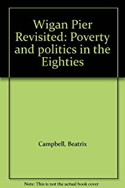 Wigan Pier Revisited: Poverty and politics…