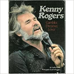 Kenny Rogers; Gambler, Dreamer, Lover