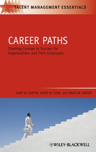 Career Paths: Charting Courses to Success for Organizations and Their Employees (Talent Management Essentials)
