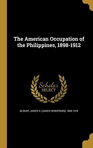 The American Occupation of the Philippines, 1898-1912 pdf epub