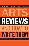 Arts Reviews: And How to Write Them (Creative Essentials)