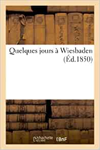 Quelques Jours A Wiesbaden Histoire French Edition