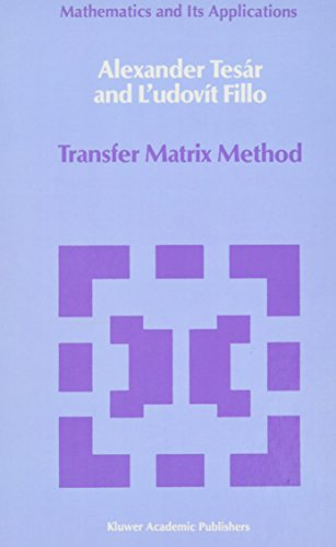 Transfer Matrix Method: (Enlarged and revised translation) (Mathematics and its Applications)