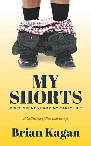 My Shorts: Brief Scenes from My Early Life; A Collection of Personal Essays