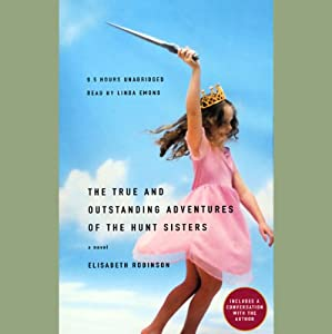 The True and Outstanding Adventures of the Hunt Sisters Audiobook